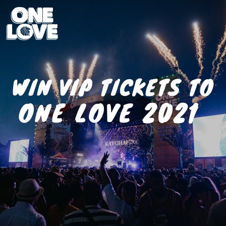 Win VIP Tickets to One Love 2021